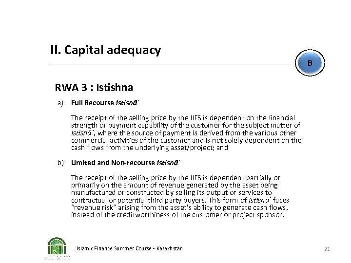 II. Capital adequacy B RWA 3 : Istishna a) Full Recourse Istisnā` The receipt