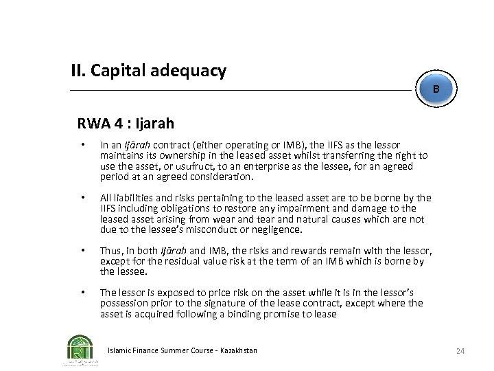 II. Capital adequacy B RWA 4 : Ijarah • In an Ijārah contract (either