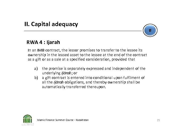 II. Capital adequacy B RWA 4 : Ijarah In an IMB contract, the lessor