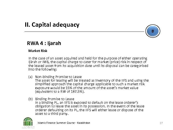 II. Capital adequacy B RWA 4 : Ijarah Market Risk In the case of