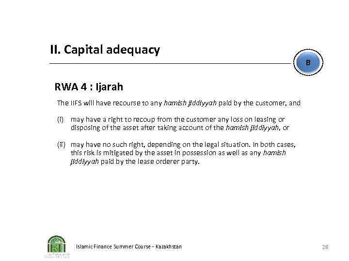 II. Capital adequacy B RWA 4 : Ijarah The IIFS will have recourse to