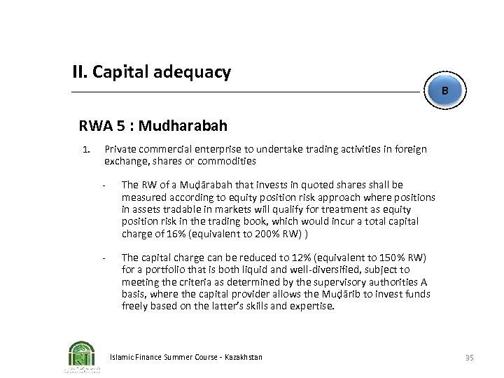 II. Capital adequacy B RWA 5 : Mudharabah 1. Private commercial enterprise to undertake