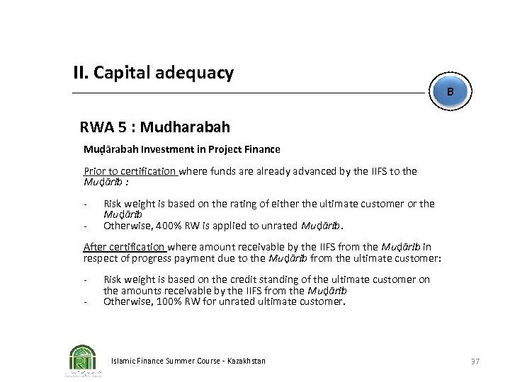 II. Capital adequacy B RWA 5 : Mudharabah Muḍārabah Investment in Project Finance Prior