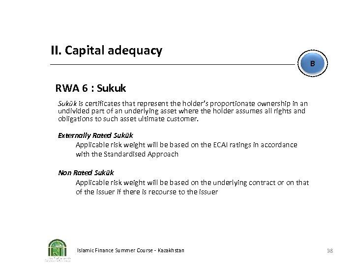 II. Capital adequacy B RWA 6 : Sukuk Sukūk is certificates that represent the