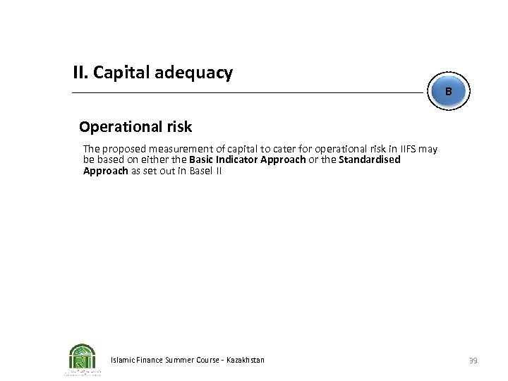 II. Capital adequacy B Operational risk The proposed measurement of capital to cater for