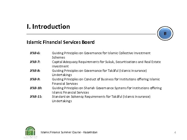 I. Introduction B Islamic Financial Services Board IFSB-6: IFSB-7: IFSB-8: IFSB-9: IFSB-10: IFSB-11: Guiding