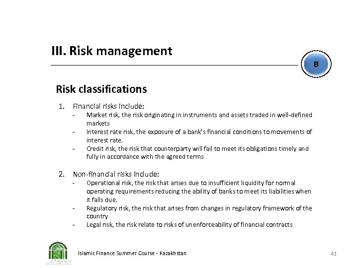III. Risk management B Risk classifications 1. Financial risks include: - Market risk, the