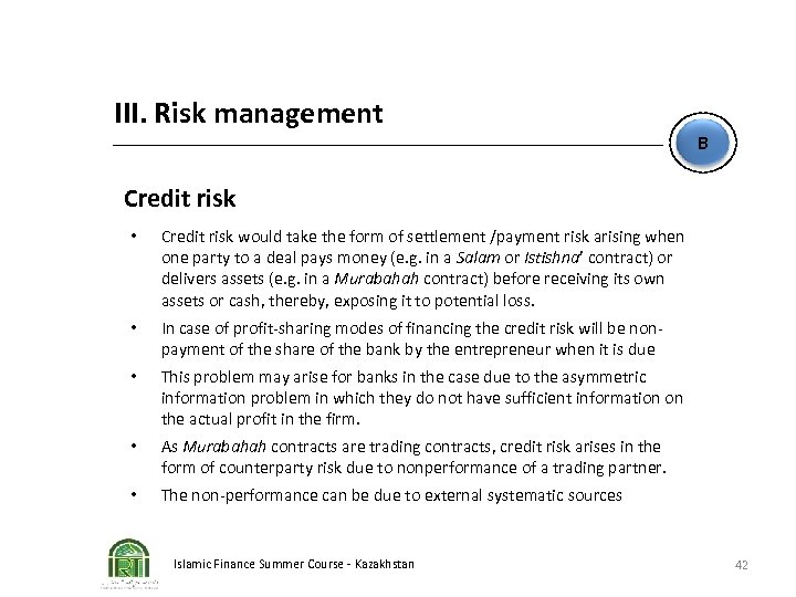 III. Risk management B Credit risk • Credit risk would take the form of
