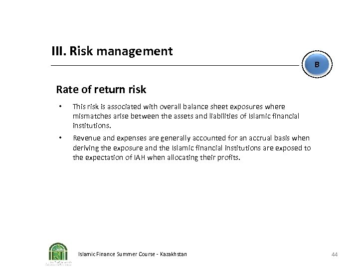 III. Risk management B Rate of return risk • This risk is associated with
