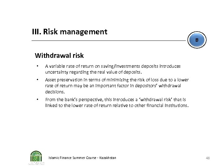 III. Risk management B Withdrawal risk • A variable rate of return on saving/investments