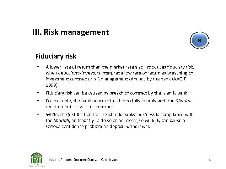 III. Risk management B Fiduciary risk • A lower rate of return than the