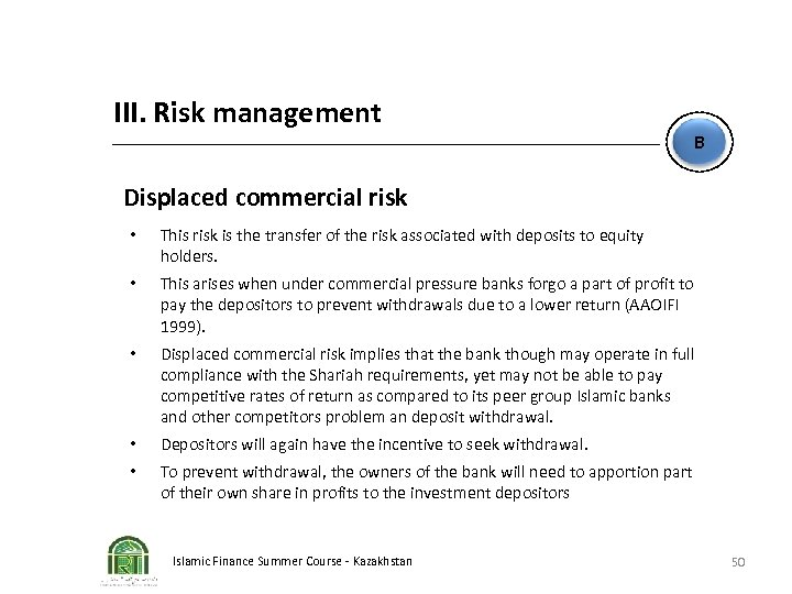 III. Risk management B Displaced commercial risk • This risk is the transfer of