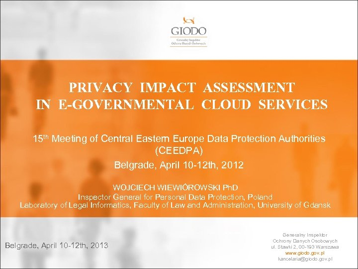 PRIVACY IMPACT ASSESSMENT IN E-GOVERNMENTAL CLOUD SERVICES 15 th Meeting of Central Eastern Europe