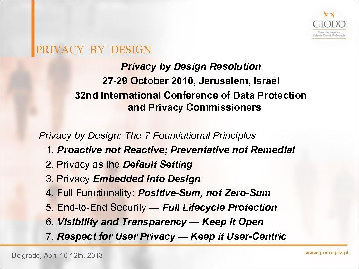 PRIVACY BY DESIGN Privacy by Design Resolution 27 -29 October 2010, Jerusalem, Israel 32