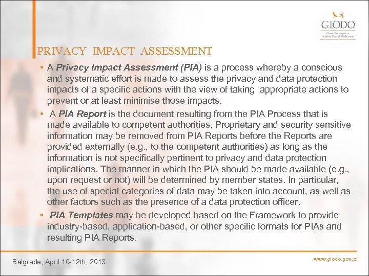 PRIVACY IMPACT ASSESSMENT • A Privacy Impact Assessment (PIA) is a process whereby a