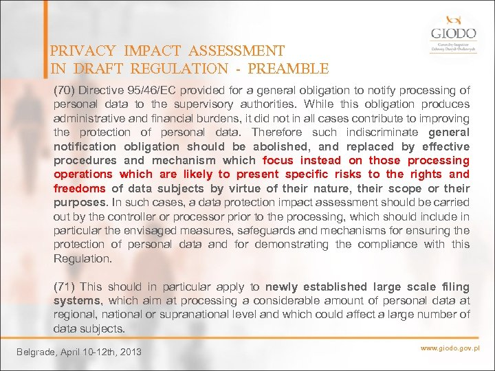 PRIVACY IMPACT ASSESSMENT IN DRAFT REGULATION - PREAMBLE (70) Directive 95/46/EC provided for a