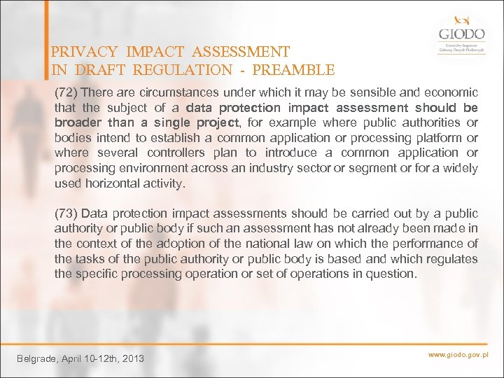 PRIVACY IMPACT ASSESSMENT IN DRAFT REGULATION - PREAMBLE (72) There are circumstances under which