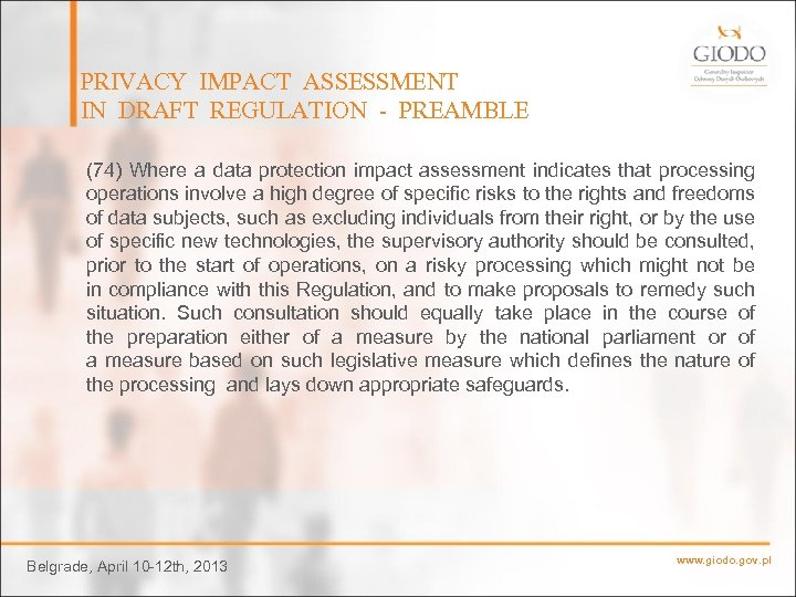 PRIVACY IMPACT ASSESSMENT IN DRAFT REGULATION - PREAMBLE (74) Where a data protection impact
