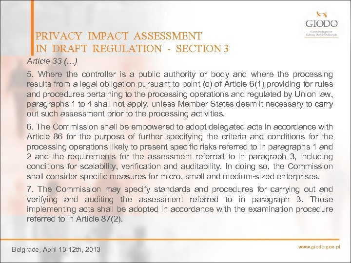 PRIVACY IMPACT ASSESSMENT IN DRAFT REGULATION - SECTION 3 Article 33 (…) 5. Where