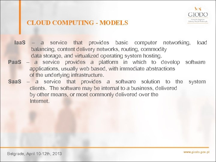 CLOUD COMPUTING - MODELS Iaa. S – a service that provides basic computer networking,