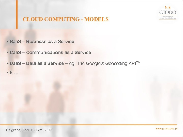 CLOUD COMPUTING - MODELS • Baa. S – Business as a Service • Caa.