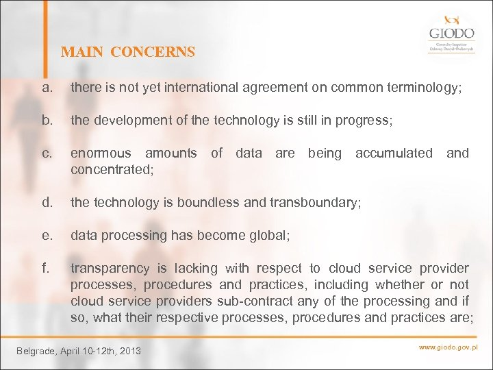 MAIN CONCERNS a. there is not yet international agreement on common terminology; b. the