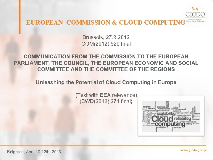 EUROPEAN COMMISSION & CLOUD COMPUTING Brussels, 27. 9. 2012 COM(2012) 529 final COMMUNICATION FROM