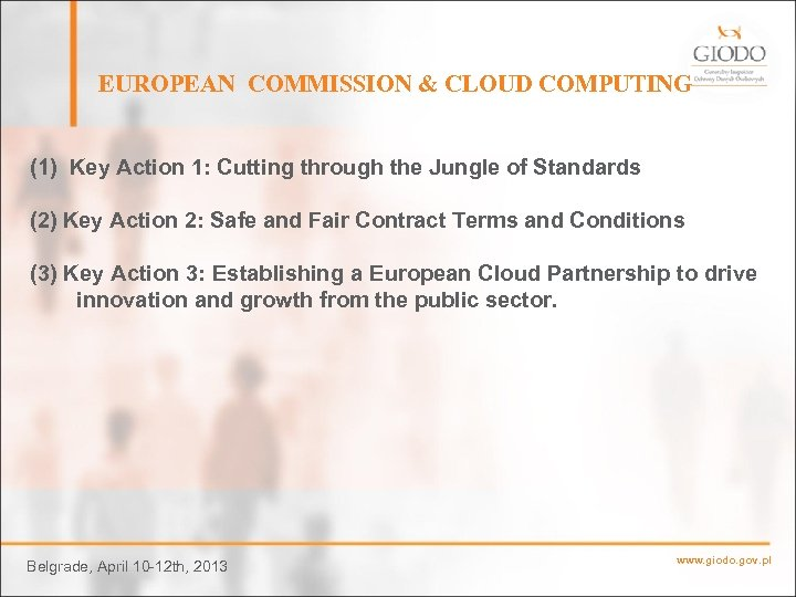 EUROPEAN COMMISSION & CLOUD COMPUTING (1) Key Action 1: Cutting through the Jungle of