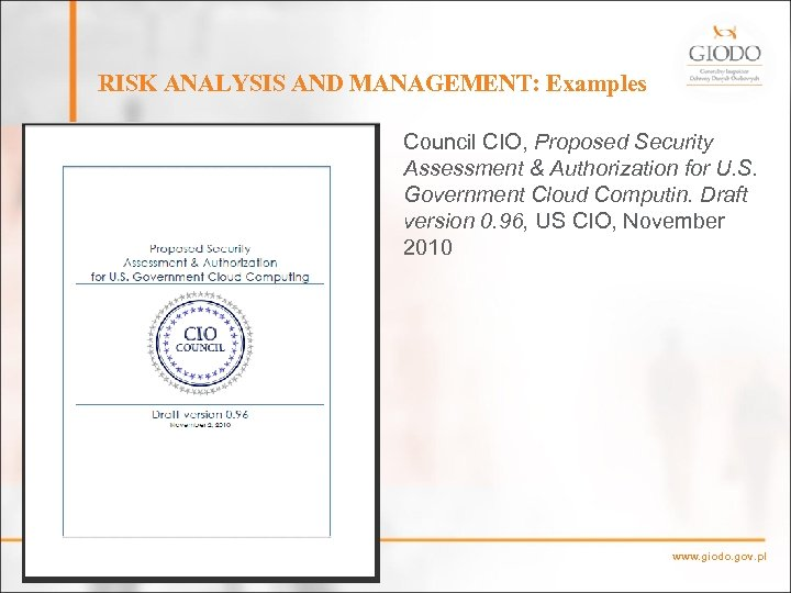 RISK ANALYSIS AND MANAGEMENT: Examples Council CIO, Proposed Security Assessment & Authorization for U.