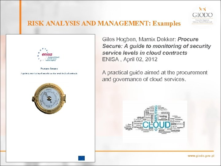 RISK ANALYSIS AND MANAGEMENT: Examples Giles Hogben, Marnix Dekker: Procure Secure: A guide to