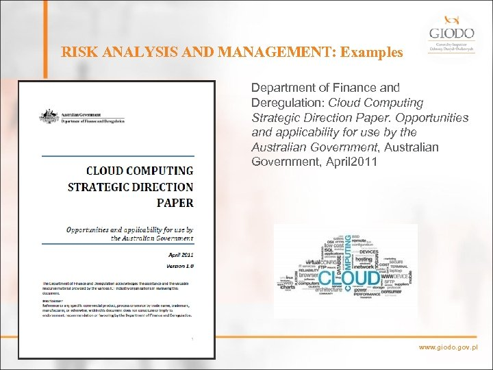 RISK ANALYSIS AND MANAGEMENT: Examples Department of Finance and Deregulation: Cloud Computing Strategic Direction