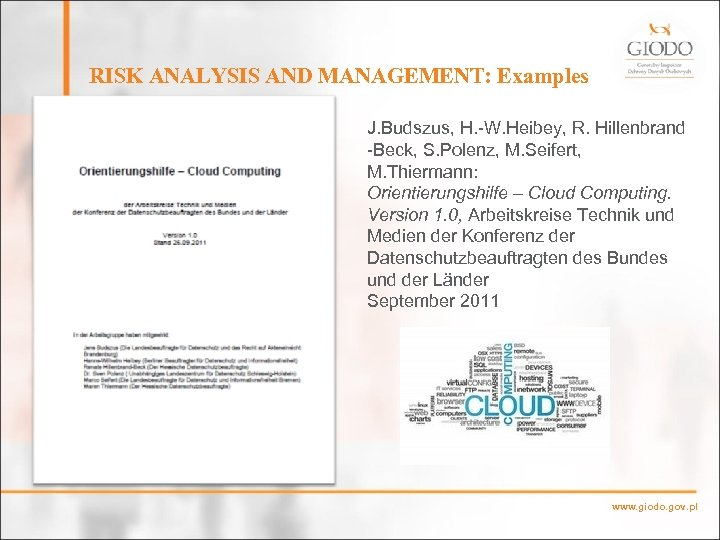 RISK ANALYSIS AND MANAGEMENT: Examples J. Budszus, H. -W. Heibey, R. Hillenbrand -Beck, S.