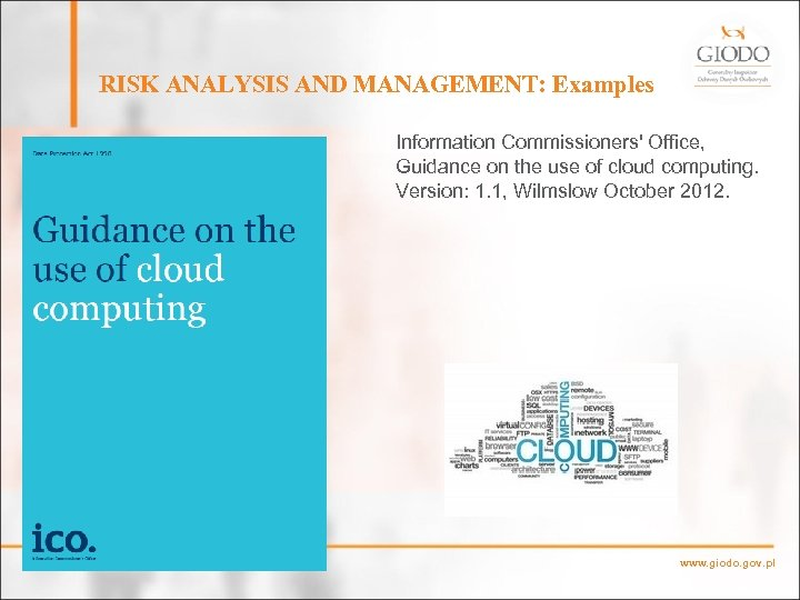 RISK ANALYSIS AND MANAGEMENT: Examples Information Commissioners' Office, Guidance on the use of cloud
