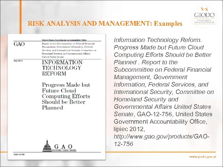 RISK ANALYSIS AND MANAGEMENT: Examples Information Technology Reform. Progress Made but Future Cloud Computing