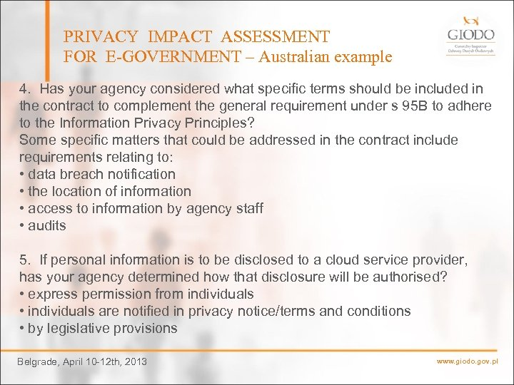 PRIVACY IMPACT ASSESSMENT FOR E-GOVERNMENT – Australian example 4. Has your agency considered what