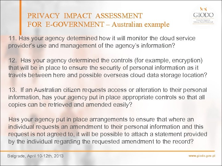 PRIVACY IMPACT ASSESSMENT FOR E-GOVERNMENT – Australian example 11. Has your agency determined how