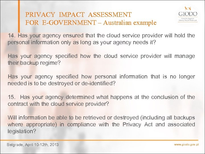 PRIVACY IMPACT ASSESSMENT FOR E-GOVERNMENT – Australian example 14. Has your agency ensured that