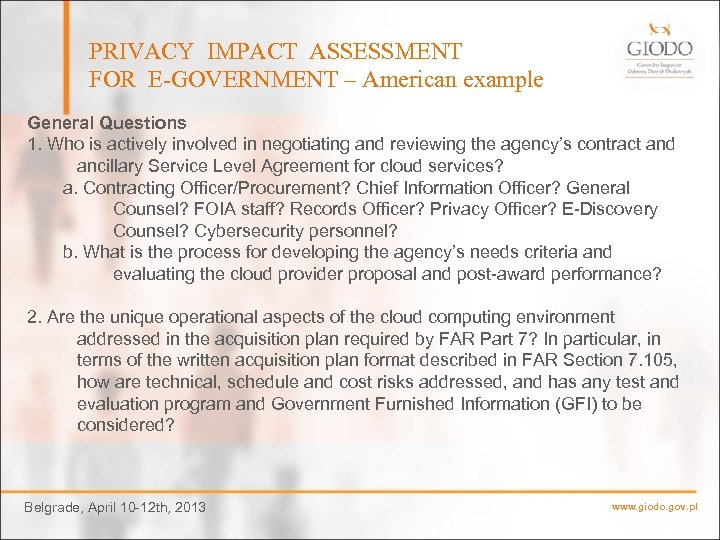 PRIVACY IMPACT ASSESSMENT FOR E-GOVERNMENT – American example General Questions 1. Who is actively