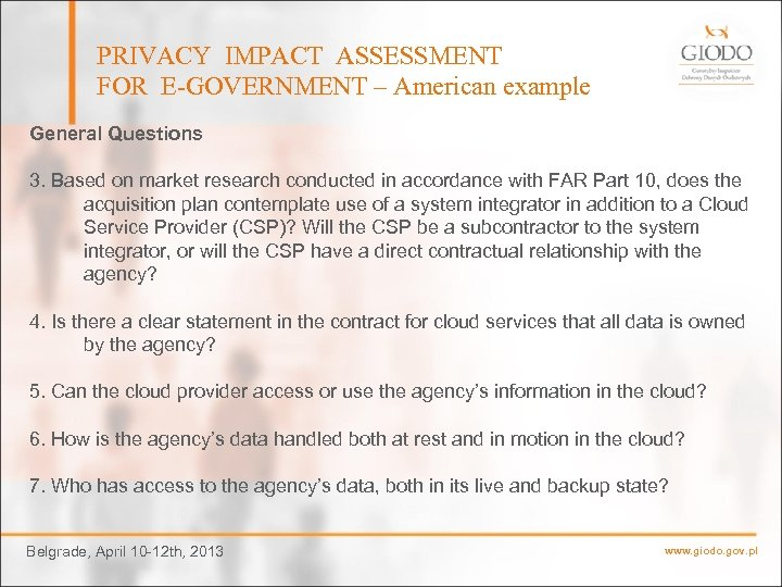 PRIVACY IMPACT ASSESSMENT FOR E-GOVERNMENT – American example General Questions 3. Based on market