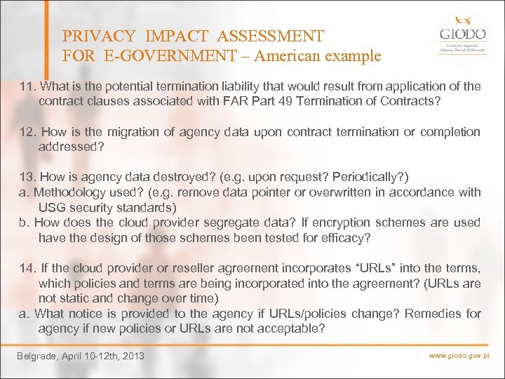PRIVACY IMPACT ASSESSMENT FOR E-GOVERNMENT – American example 11. What is the potential termination