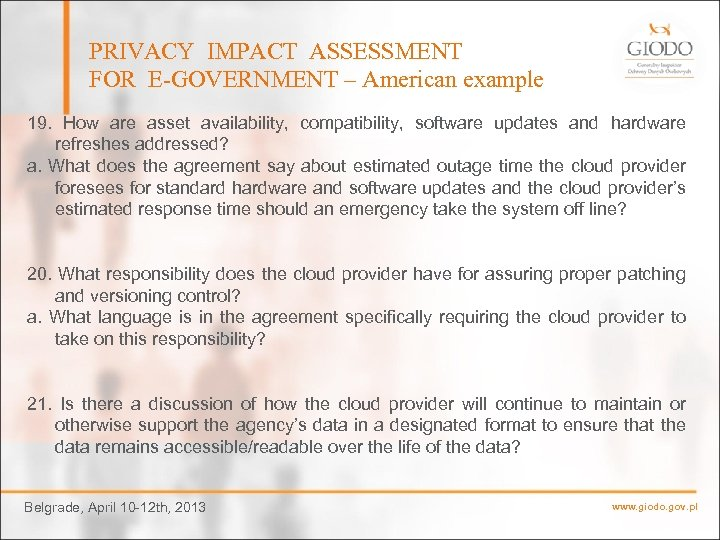 PRIVACY IMPACT ASSESSMENT FOR E-GOVERNMENT – American example 19. How are asset availability, compatibility,