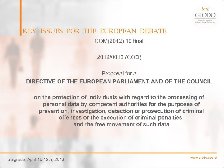 KEY ISSUES FOR THE EUROPEAN DEBATE COM(2012) 10 final 2012/0010 (COD) Proposal for a
