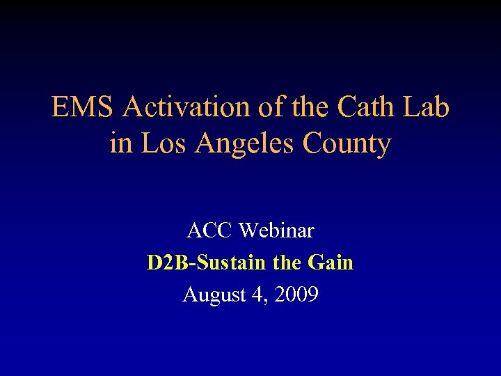 EMS Activation of the Cath Lab in Los Angeles County ACC Webinar D 2