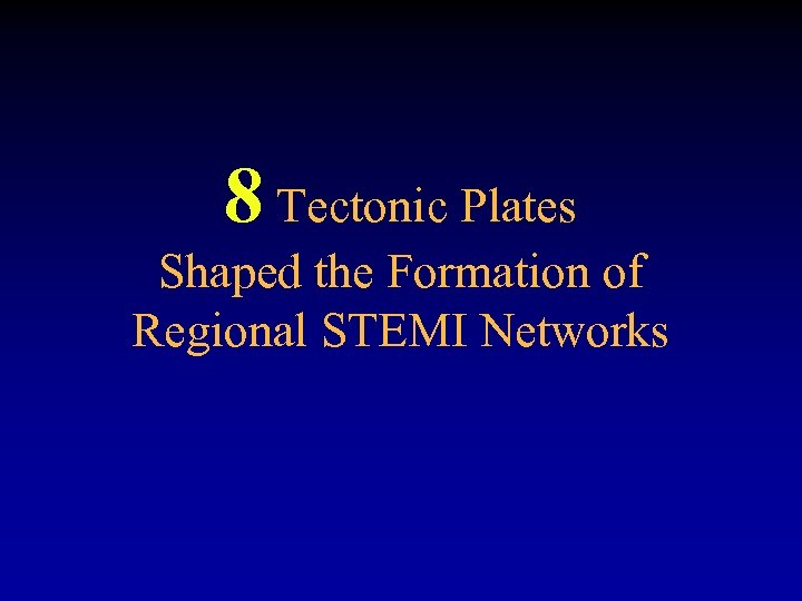 8 Tectonic Plates Shaped the Formation of Regional STEMI Networks