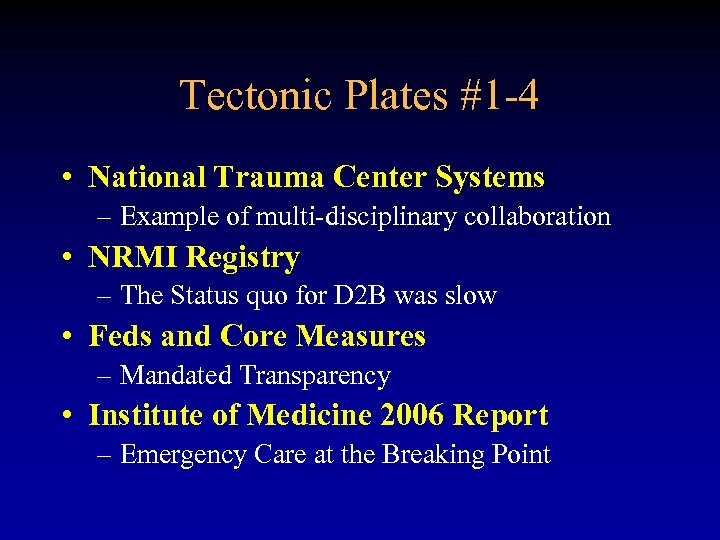 Tectonic Plates #1 -4 • National Trauma Center Systems – Example of multi-disciplinary collaboration
