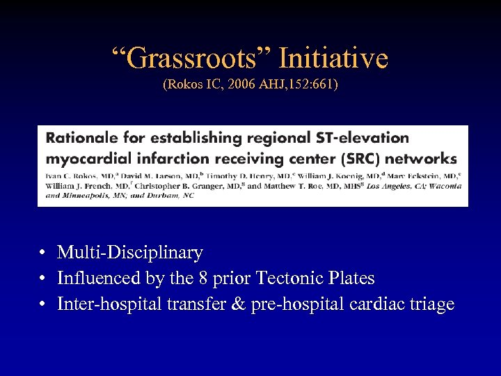 """Grassroots"" Initiative (Rokos IC, 2006 AHJ, 152: 661) • Multi-Disciplinary • Influenced by the"