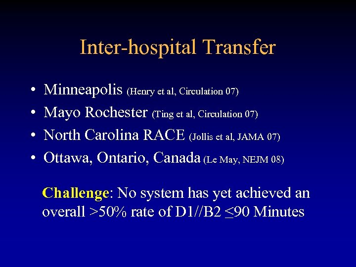 Inter-hospital Transfer • • Minneapolis (Henry et al, Circulation 07) Mayo Rochester (Ting et