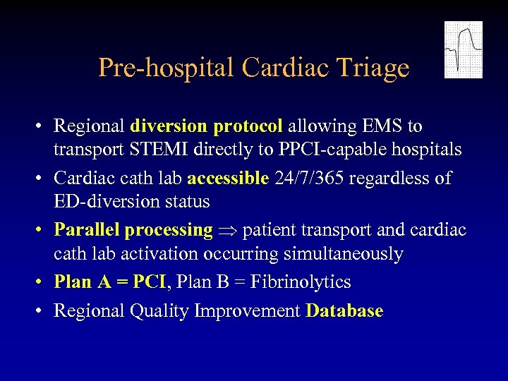 Pre-hospital Cardiac Triage • Regional diversion protocol allowing EMS to transport STEMI directly to