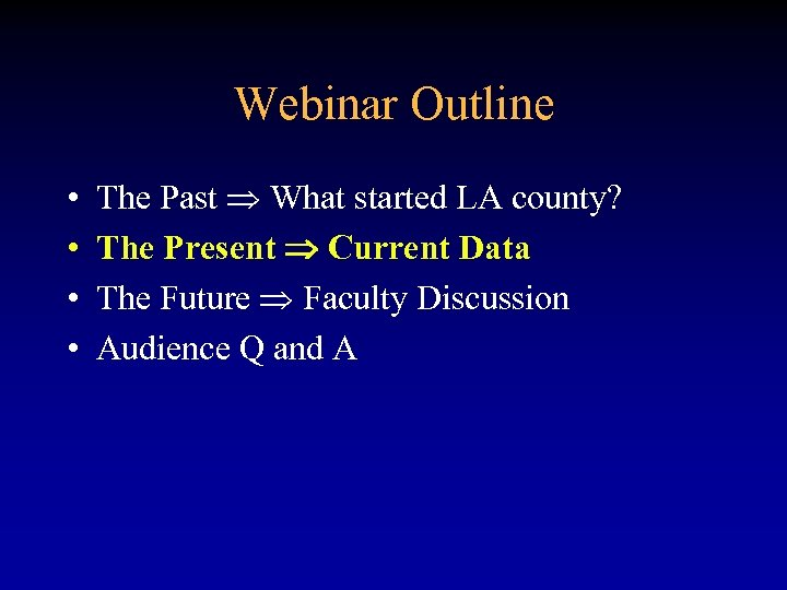 Webinar Outline • • The Past What started LA county? The Present Current Data