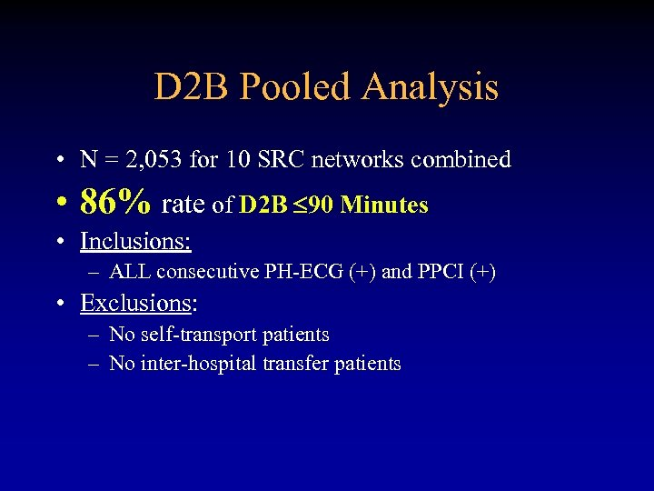 D 2 B Pooled Analysis • N = 2, 053 for 10 SRC networks